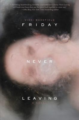 Friday Never Leaving By Wakefield, Vikki
